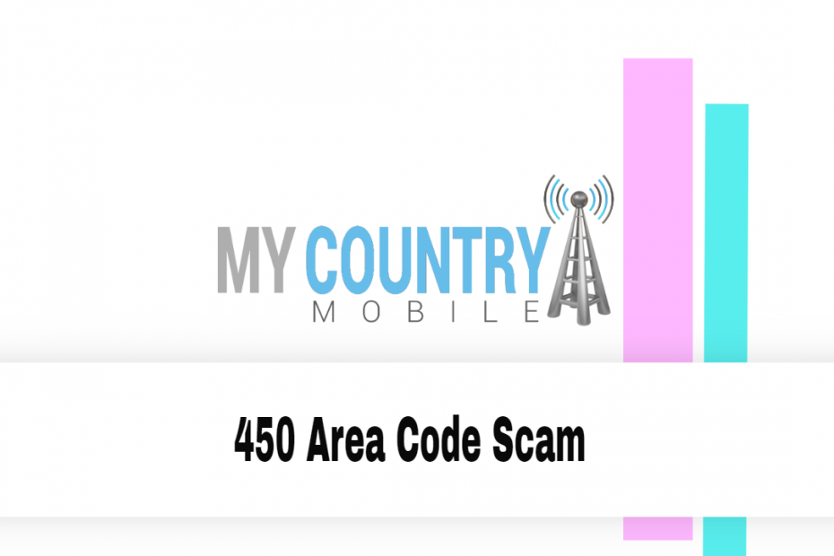 450 Area Code Scam - My Country Mobile