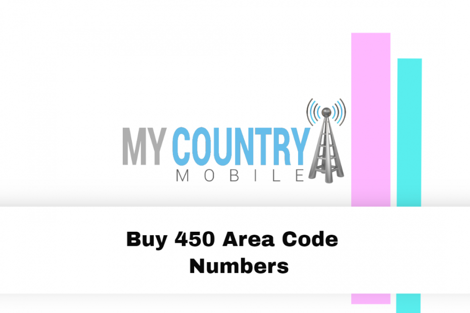 Buy 450 Area Code Numbers - My Country Mobile