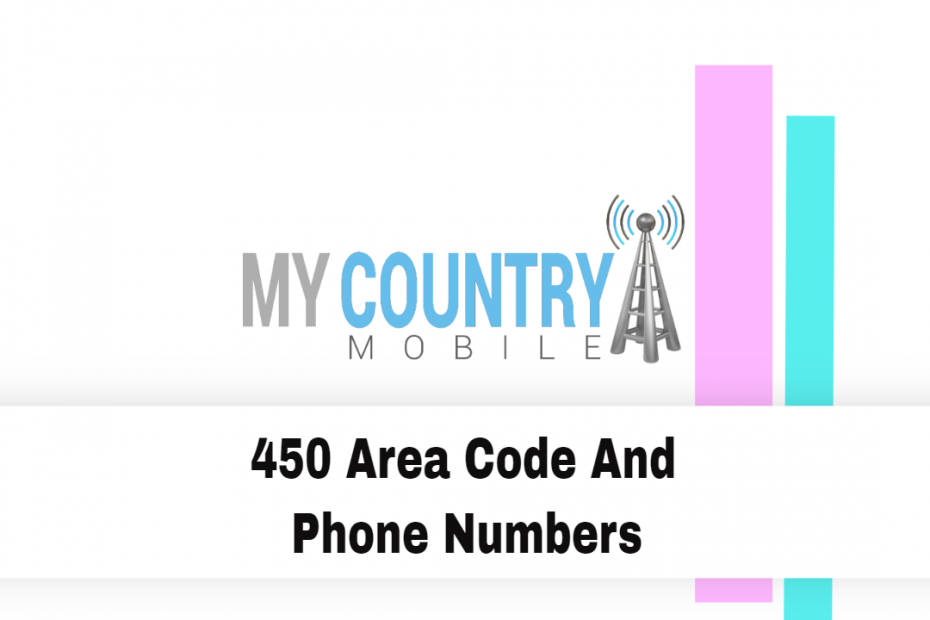 450 Area Code And Phone Numbers - My Country Mobile